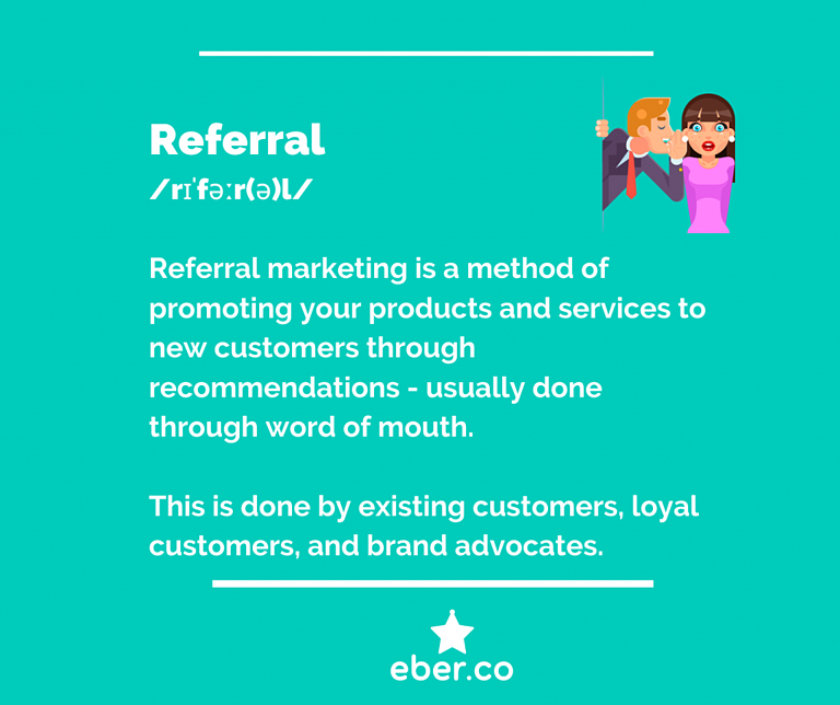 definition of referral marketing by Eber